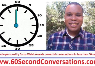 Cyrus Webb uses social media to share 60 Second Conversations with the world