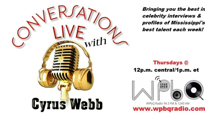 Cyrus Webb brings Conversations LIVE back to the airwaves in Jackson, MS on WPBQ