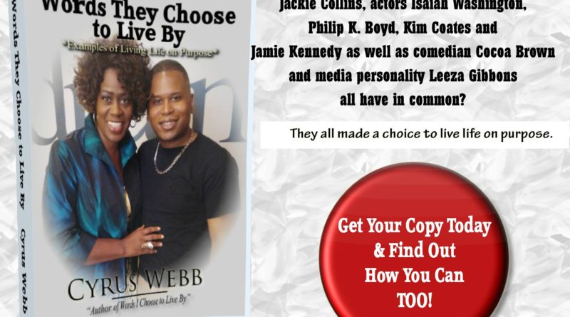 Media Personality/Author Cyrus Webb ReleasesInspirational BookWORDS THEY CHOOSE TO LIVE BY
